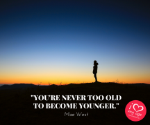 You're never top old to become younger